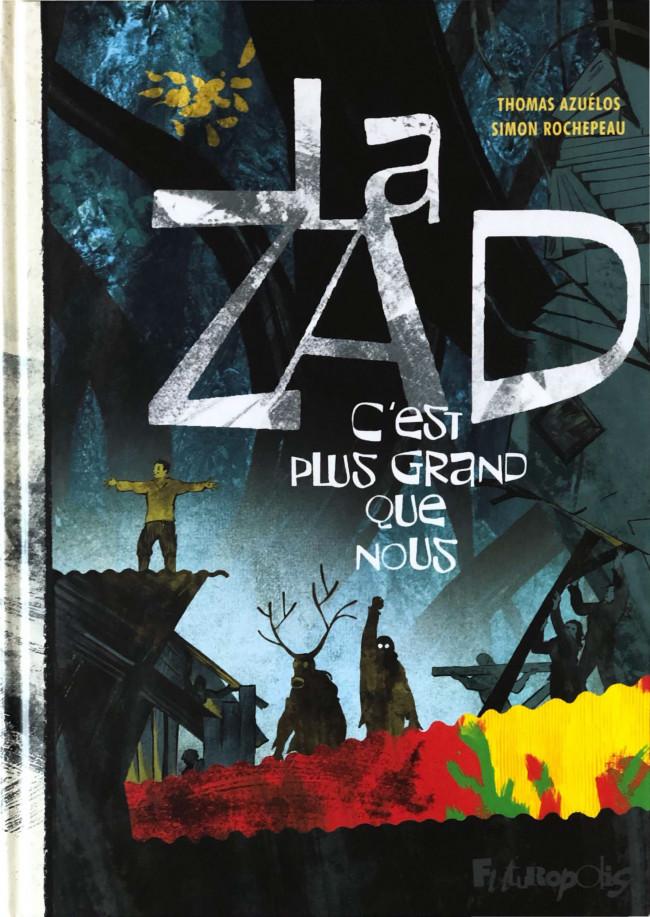 Couverture de ZAD c'est plus grand que nous (la) - La ZAD c'est plus grand que nous