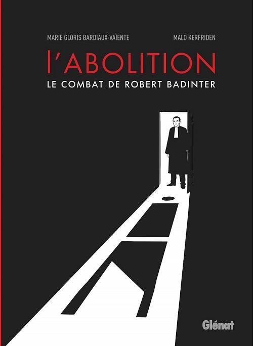 Couverture de L'abolition - L'Abolition - Le Combat de Robert Badinter
