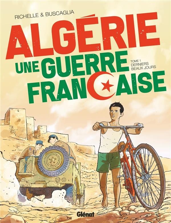 Couverture de Algérie une guerre française -1- Derniers beaux jours
