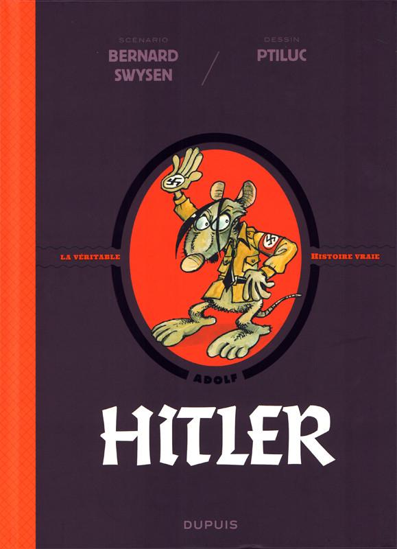 Couverture de La véritable Histoire vraie / Les méchants de l'Histoire -3- Hitler