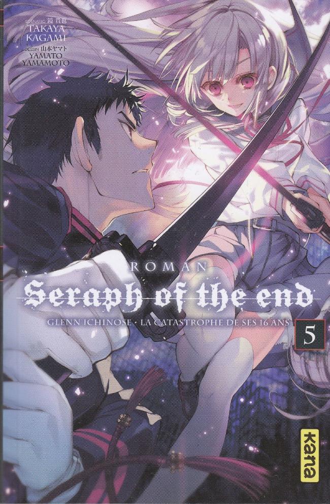 Couverture de Seraph of the End -Roman5- Glenn Ichinose - La catastrophe de ses 16 ans - Tome 5