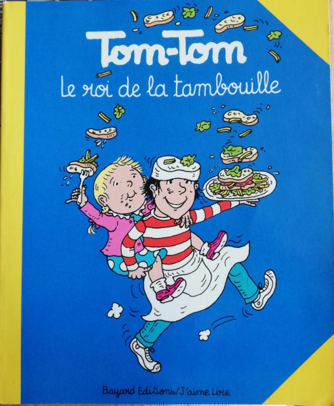 Tom Tom Et Nana 3 Le Roi De La Tambouille