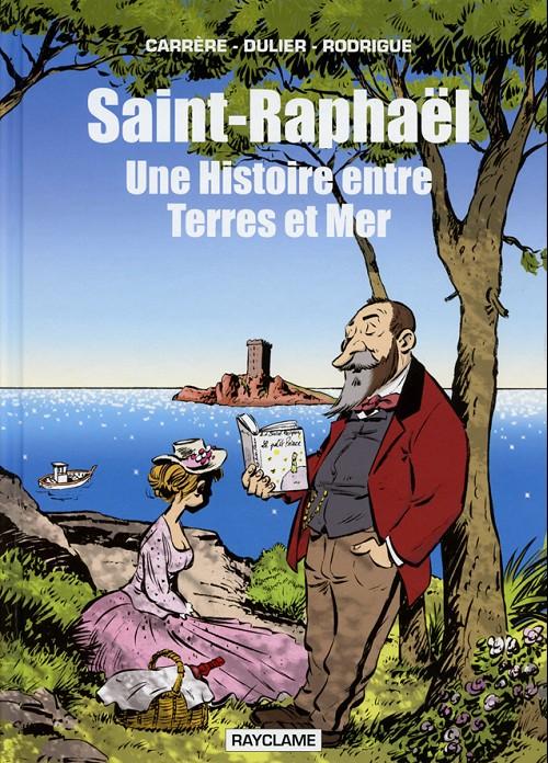 Couverture de Saint-Raphaël - Une histoire entre terres et mer