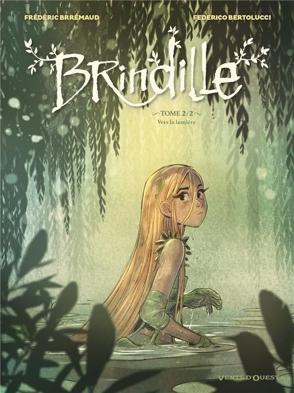 Couverture de Brindille (Brremaud/Bertolucci) -2- Vers la lumière