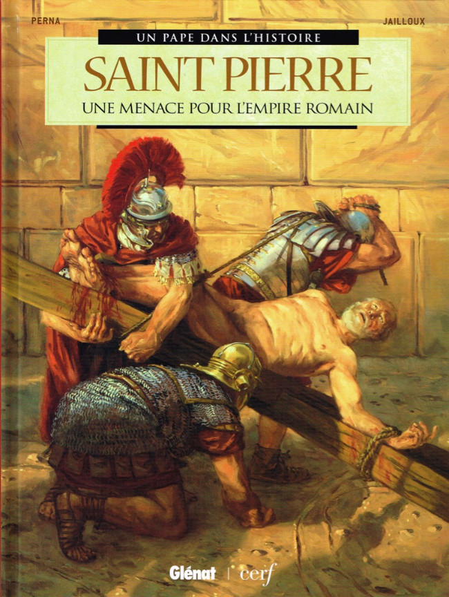 Couverture de Un pape dans l'histoire -1- Saint Pierre - Une menace pour l'empire romain