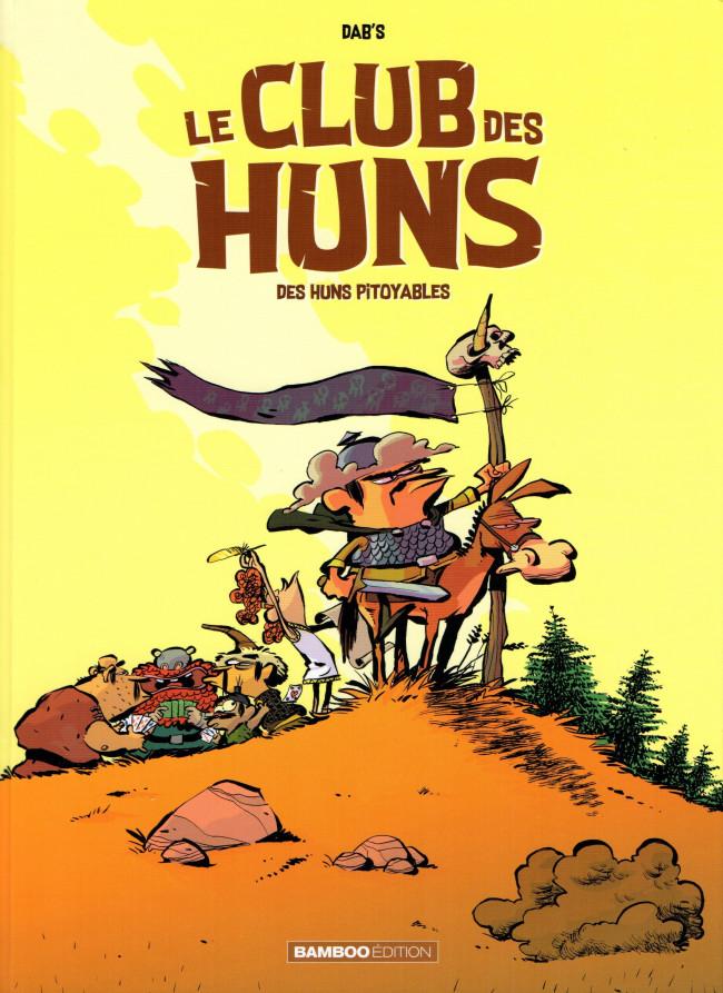 Couverture de Le club des Huns -1- Des Huns pitoyables