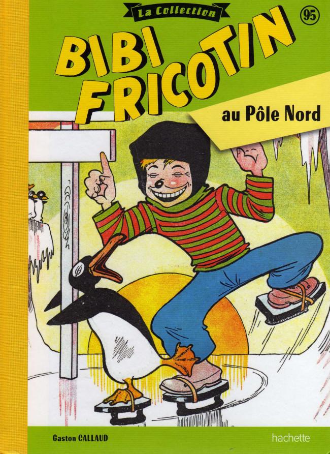 Couverture de Bibi Fricotin (Hachette - la collection) -95- Bibi Fricotin au Pôle Nord