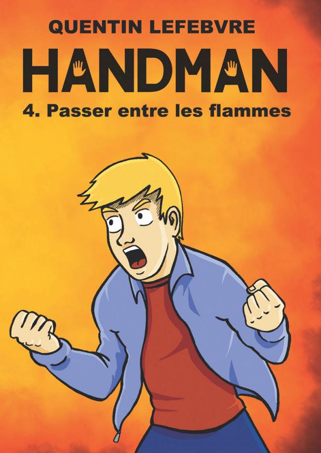 Couverture de Handman -4- Passer entre les flammes