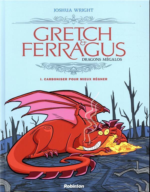Couverture de Gretch & Ferragus - Dragons mégalos -1- Carboniser pour mieux régner
