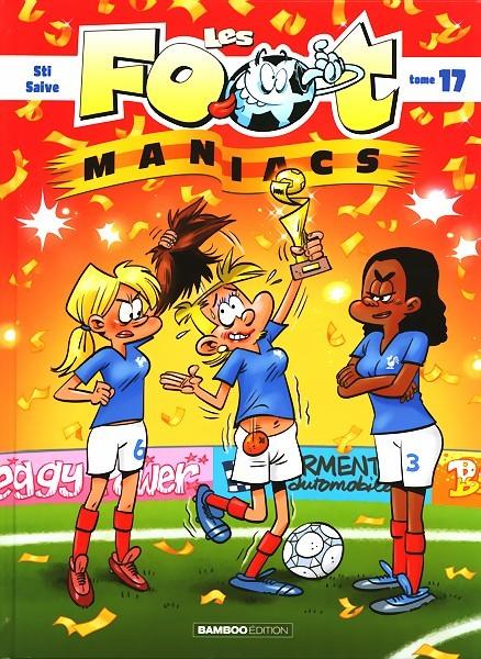 Couverture de Les foot-maniacs -17- Tome 17