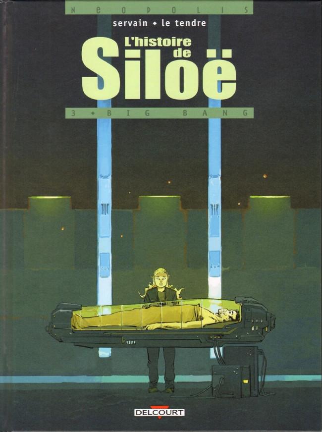 Couverture de L'histoire de Siloë -3- Big Bang