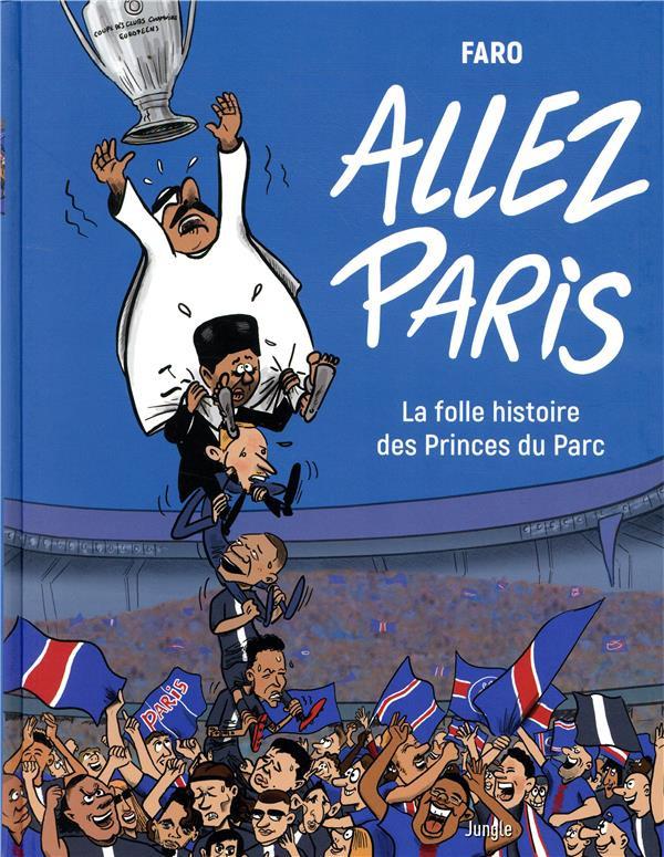 Couverture de Allez Paris - La folle histoire des Princes du Parc