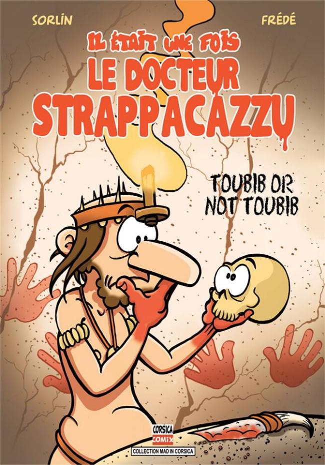 Couverture de Il était une fois le Docteur Strappacazzu -1- Toubib or not Toubib ?