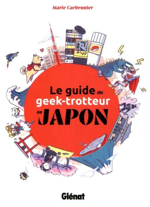 Couverture de (DOC) Études et essais divers - Le guide du geek-trotteur au Japon
