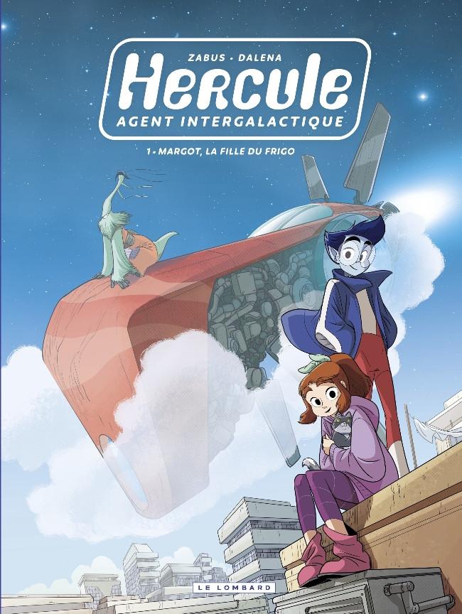 Couverture de Hercule, agent intergalactique -1- Margot, la fille du frigo