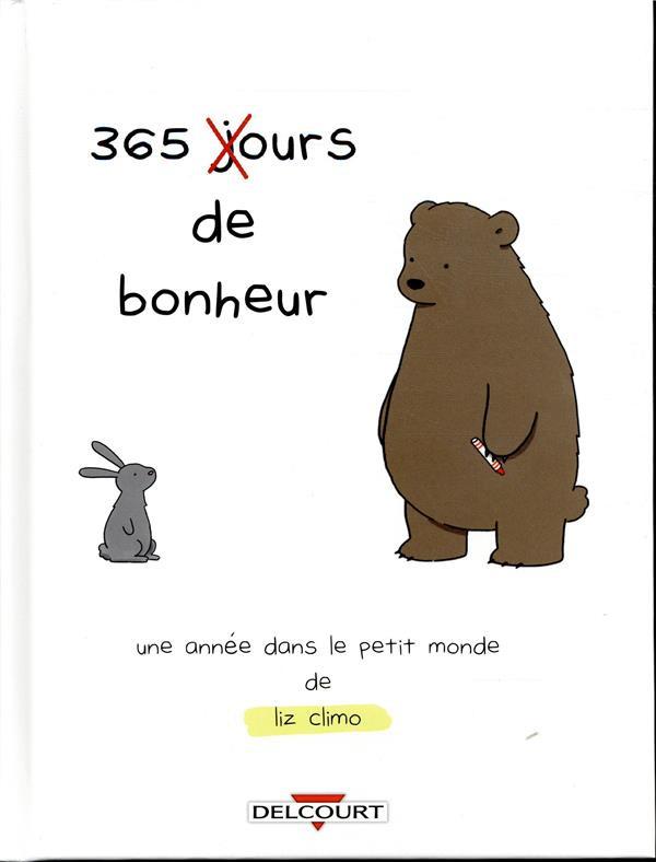 Couverture de 365 (j)ours de bonheur - Une année dans le petit monde de Liz Climo