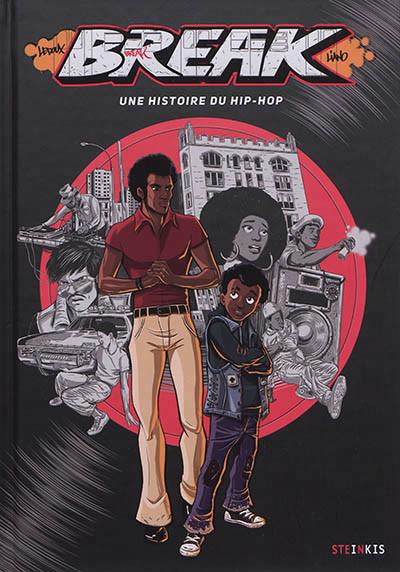 Couverture de Break - Une histoire du hip-hop -1- Une histoire du hip-hop