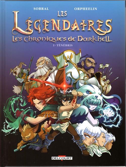 Couverture de Les légendaires : Les Chroniques de Darkhell -1- Ténébris