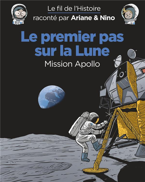 Couverture de Le fil de l'Histoire (raconté par Ariane & Nino) - Le premier pas sur la Lune (Mission Apollo)