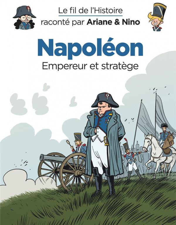 Couverture de Le fil de l'Histoire (raconté par Ariane & Nino) - Napoléon (Empereur et stratège)