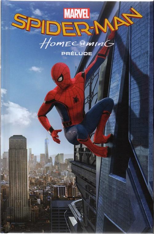 Couverture de Marvel Cinematic Universe  -1- Spider-Man: Homecoming - Prélude