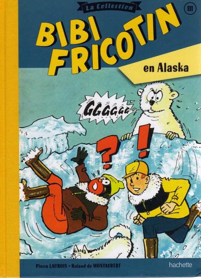 Couverture de Bibi Fricotin (Hachette - la collection) -111- Bibi Fricotin en Alaska