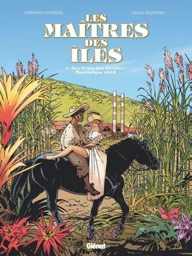 Couverture de Les maîtres des îles -1- Aux Vents des Antilles : Martinique 1845