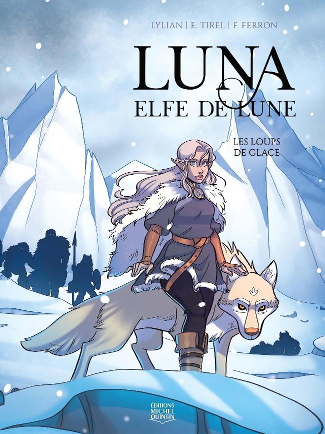 Luna - Elfe de Lune - Tome 1 - Les Loups de Glace