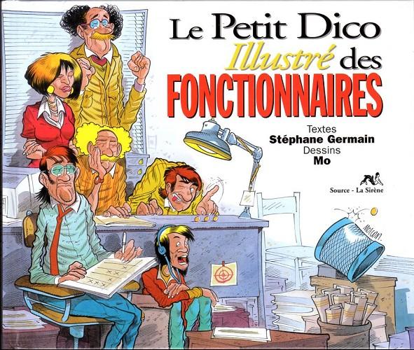 Couverture de Illustré (Le Petit) (La Sirène / Soleil Productions / Elcy) - Le Petit Dico Illustré des fonctionnaires