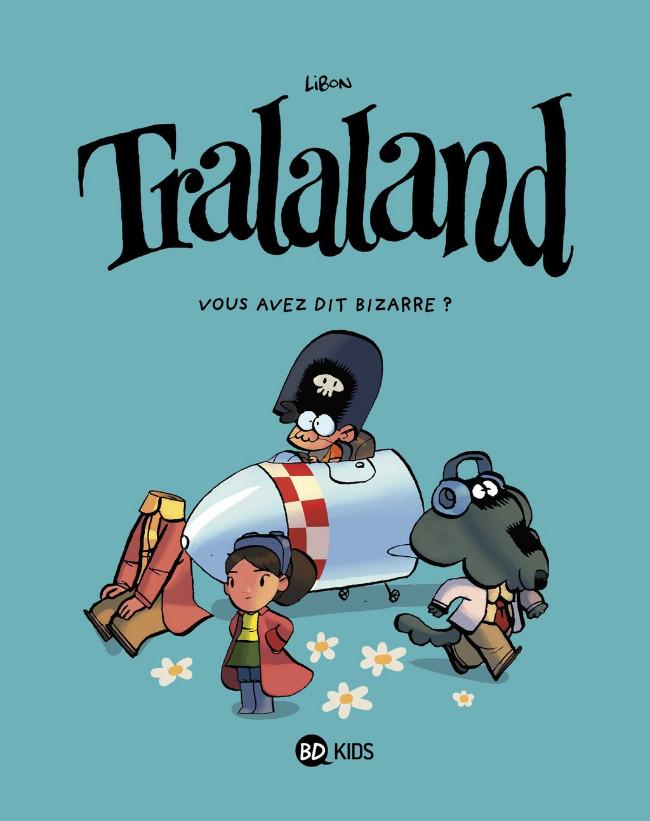 Couverture de Tralaland -4- Vous avez dit bizarre ?