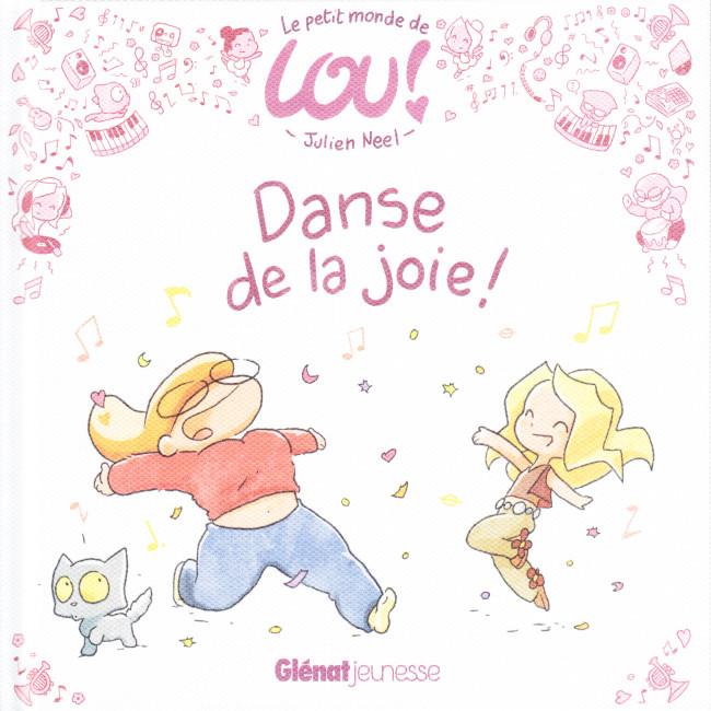 Couverture de Lou ! (Neel) -1- Le petit monde de Lou ! - Danse de la joie !