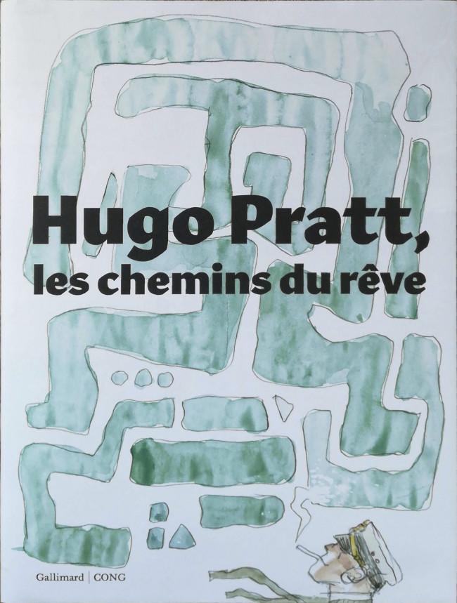 Couverture de (AUT) Pratt, Hugo -CAT- Hugo Pratt, les chemins du Rêve