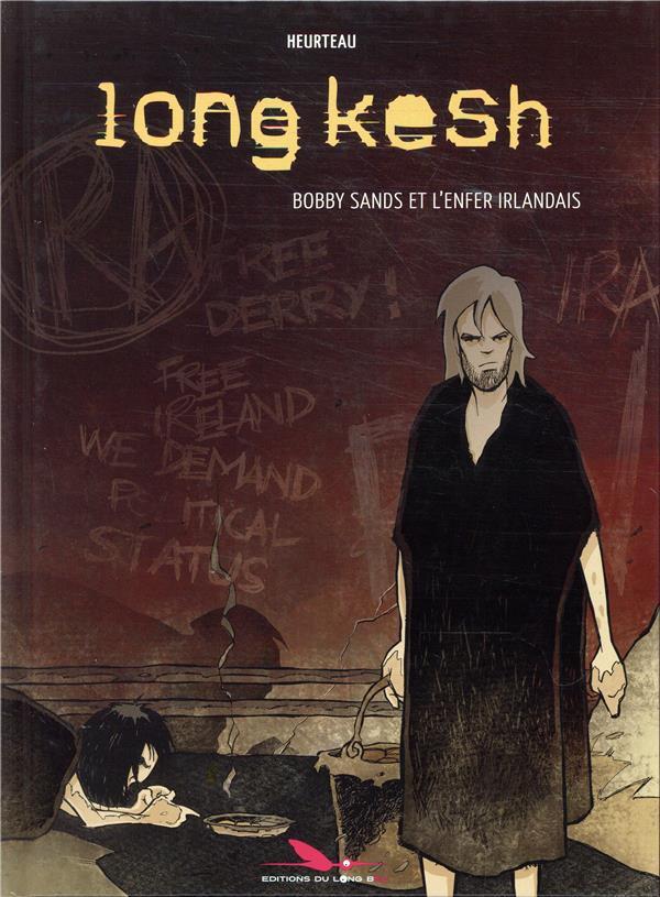 Couverture de Long kesh - Bobby sands et l'enfer irlandais