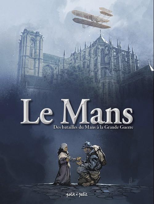Couverture de Le Mans -2- Des batailles du Mans à la Grande Guerre