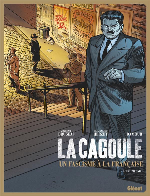 Couverture de La cagoule, un fascisme à la française -1- Bouc émissaire