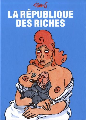 Couverture de (AUT) Tignous - La république des riches