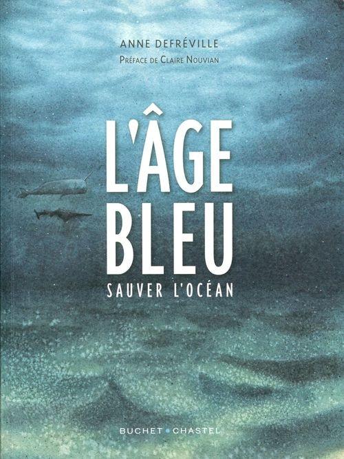 Couverture de L'Âge bleu - L'Âge bleu - Sauver l'océan