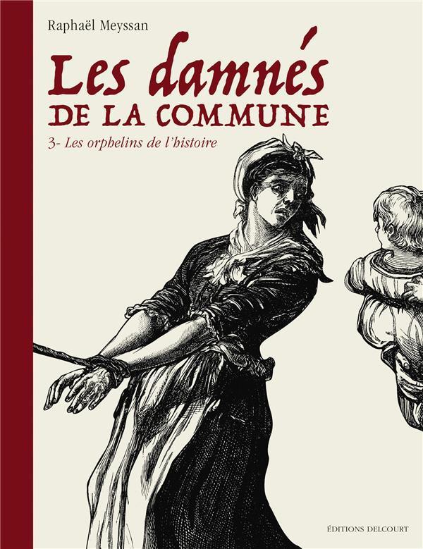 Couverture de Les damnés de la Commune -3- Les orphelins de l'histoire