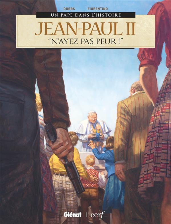 Couverture de Un pape dans l'histoire -3- Jean-Paul II - N'ayez pas peur !