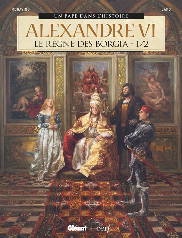 Couverture de Un pape dans l'histoire -4- Le règne des Borgia 1/2