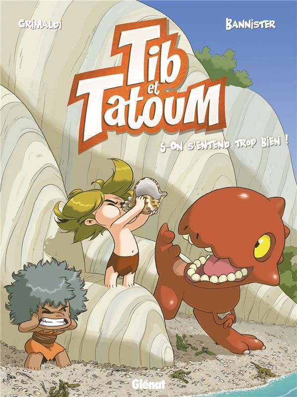 Couverture de Tib et Tatoum -5- On s'entend trop bien !