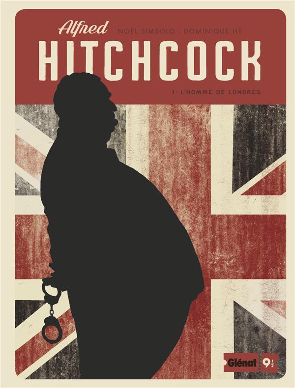 Couverture de Glénat 9 1/2 (Collection) -3- Alfred Hitchcock - 1 - L'Homme de Londres