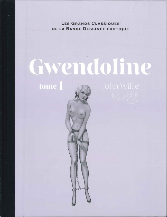 Couverture de Les grands Classiques de la Bande Dessinée érotique - La Collection -9193- Gwendoline - Tome 1