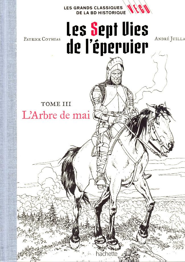 Couverture de Les grands Classiques de la BD Historique Vécu - La Collection -3- Les Sept Vies de l'Epervier - Tome III : L'Arbre de mai