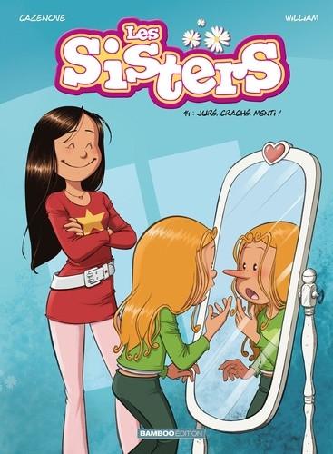 Les sisters (14) : Juré, craché, menti !