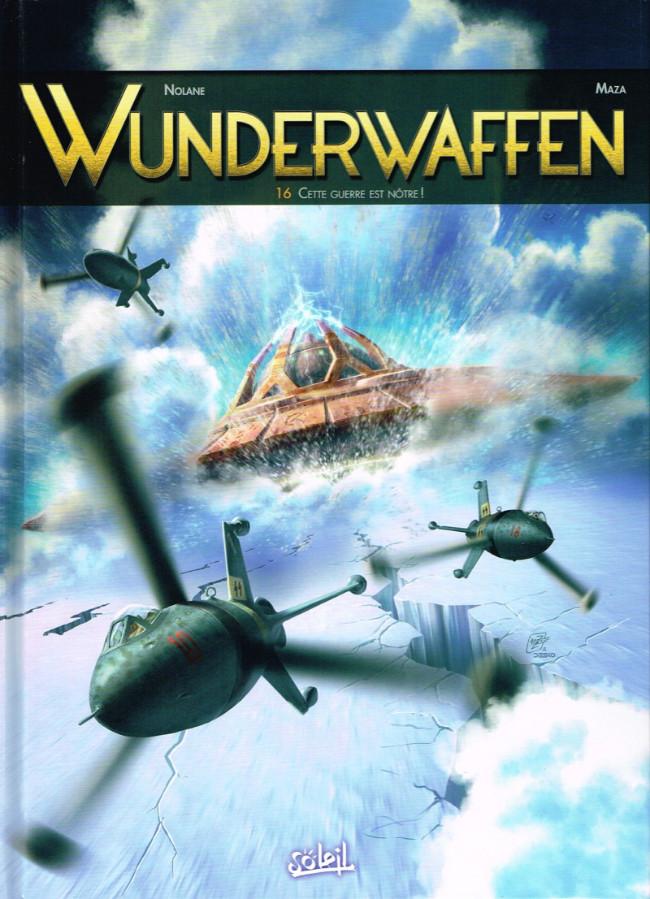 Couverture de Wunderwaffen -16- Cette guerre est nôtre !