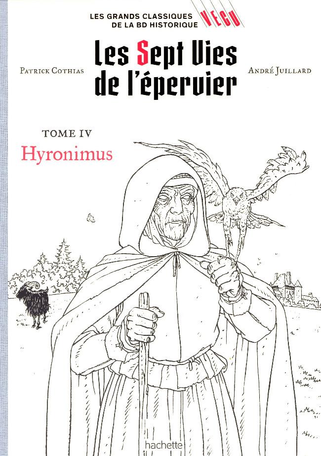 Couverture de Les grands Classiques de la BD Historique Vécu - La Collection -5- Les Sept Vies de l'épervier - Tome IV: Hyronimus :