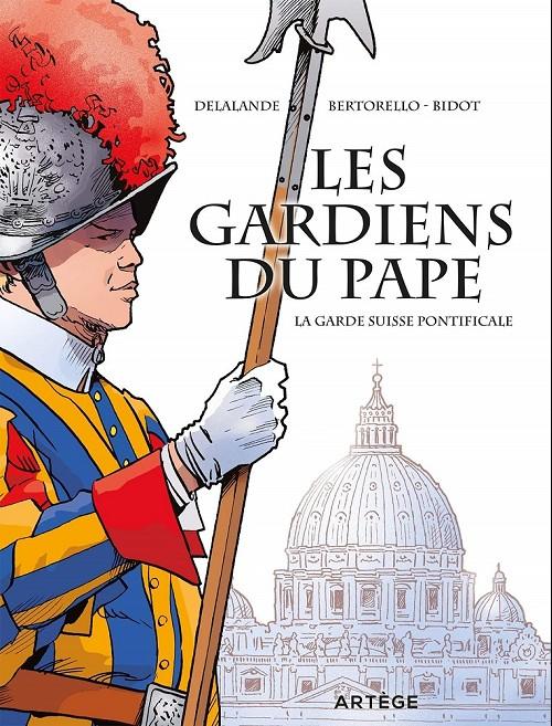 Couverture de Les gardiens du pape - La garde suisse pontificale