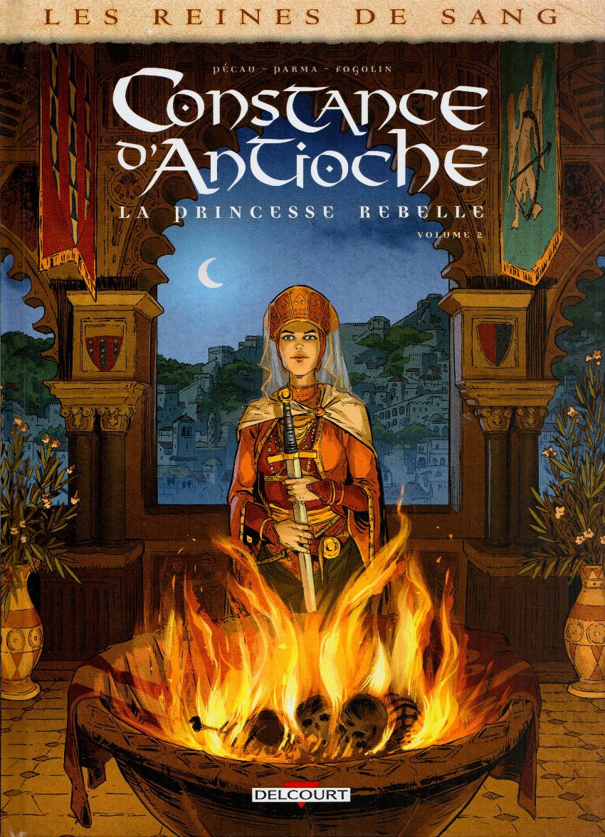 Couverture de Les reines de sang - Constance d'Antioche, la Princesse rebelle -2- Volume 2