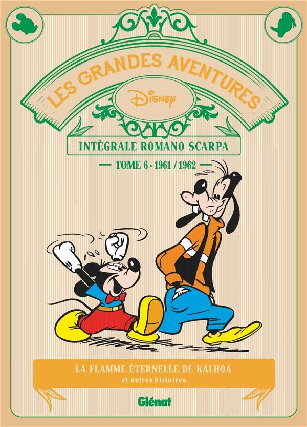 Couverture de Les grandes aventures Disney de Romano Scarpa -6- La Flamme éternelle de Kalhoa et autres histoires (1961-1962)